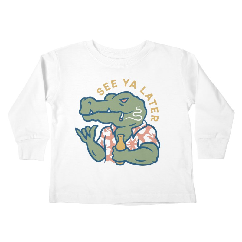 See Ya Later Kids Toddler Longsleeve T-Shirt by csw