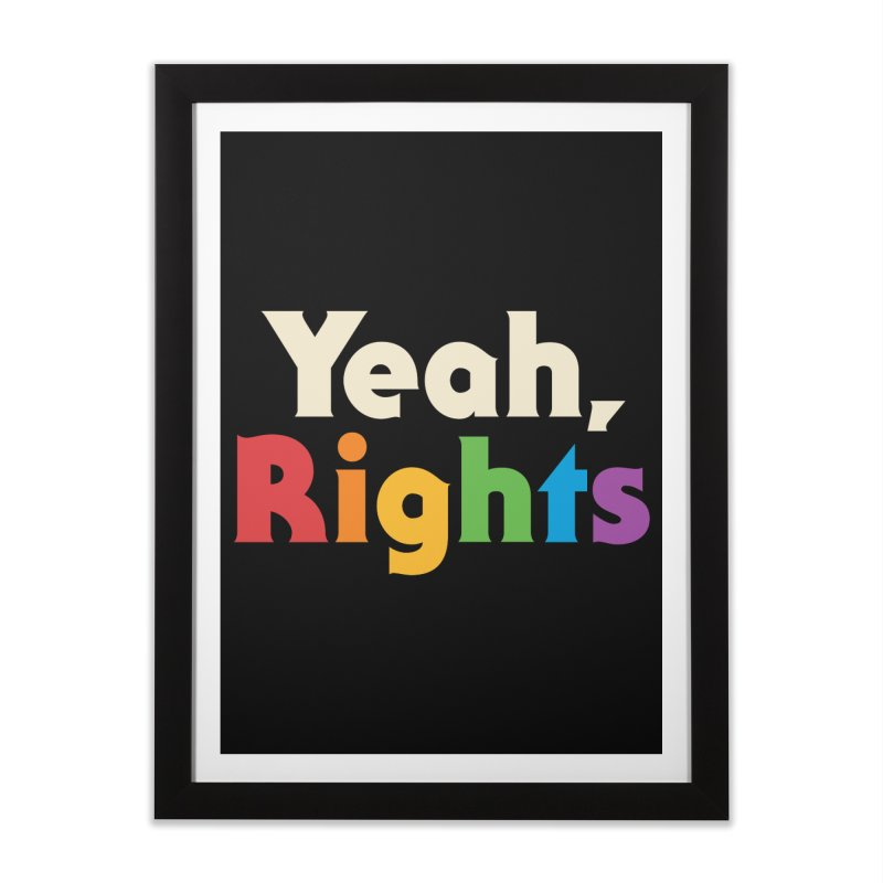 Yeah, Rights Home Framed Fine Art Print by csw