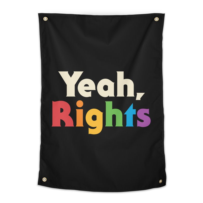 Yeah, Rights Home Tapestry by csw