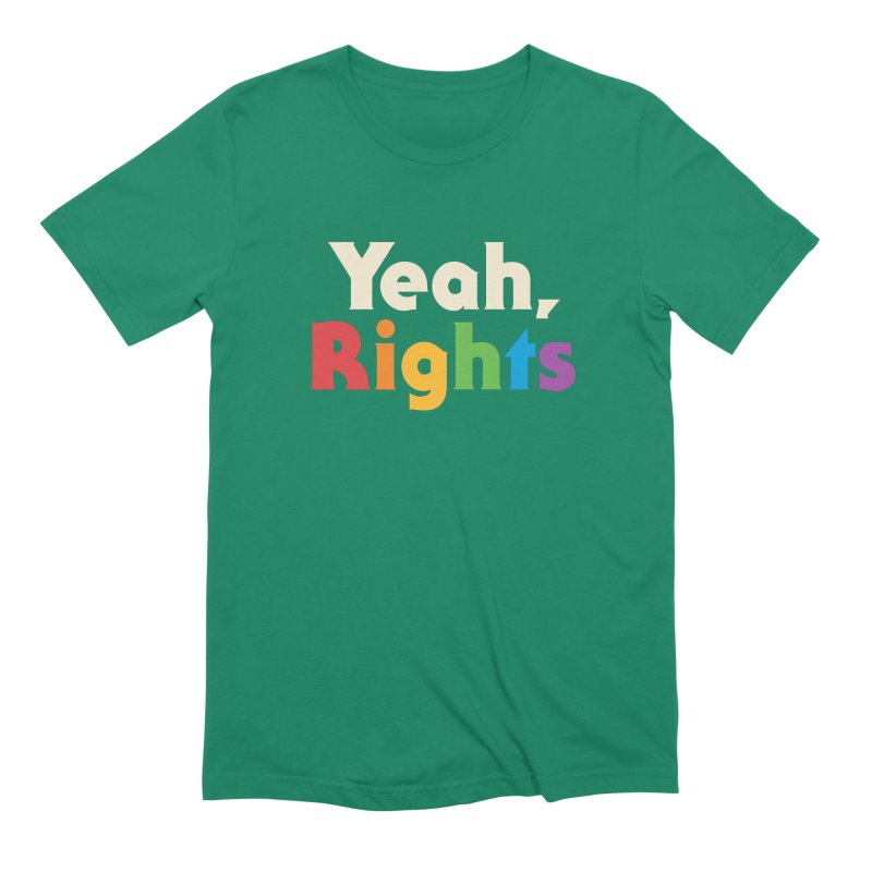 Yeah, Rights Men's T-Shirt by Cody Weiler