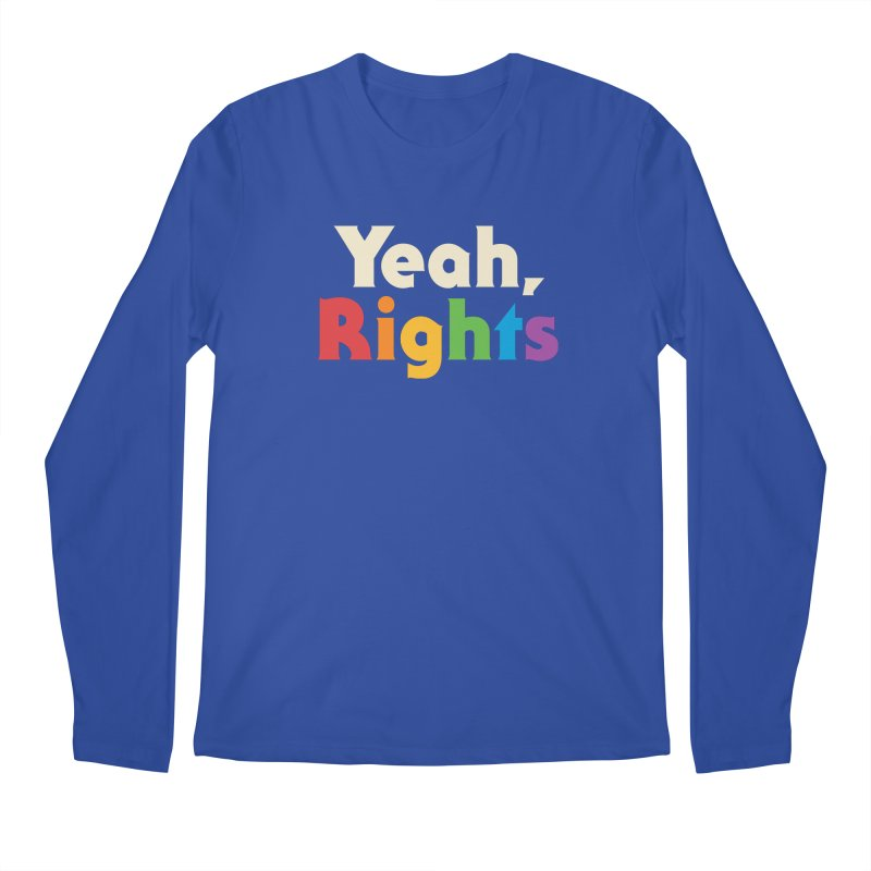 Yeah, Rights Men's Longsleeve T-Shirt by csw