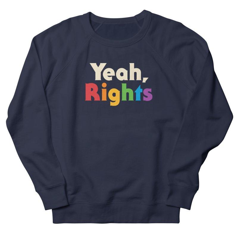 Yeah, Rights Women's Sweatshirt by csw