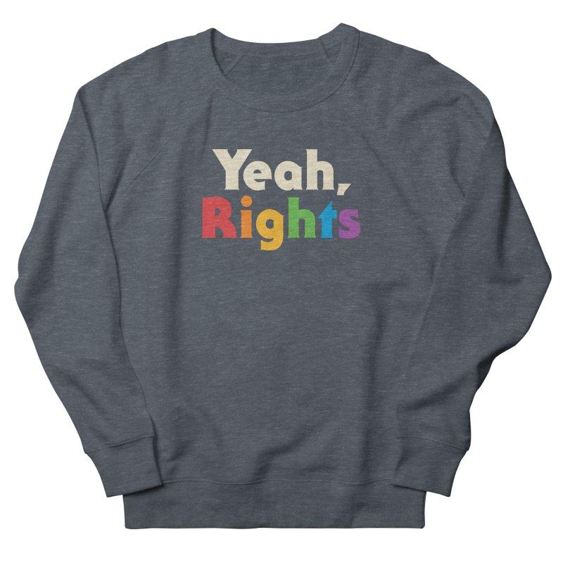 Yeah, Rights Men's Sweatshirt by csw