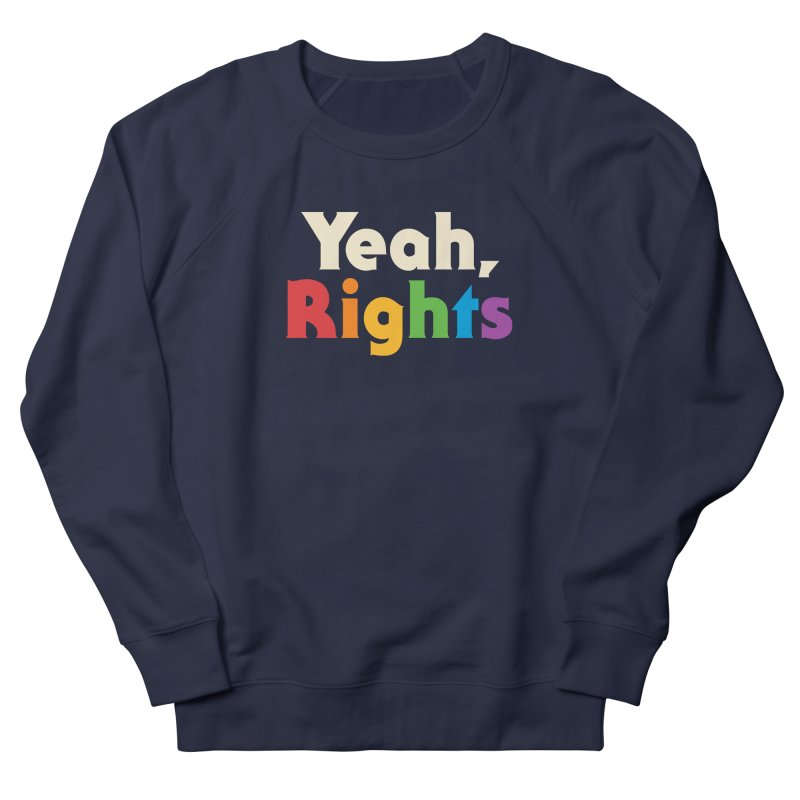 Yeah, Rights Men's French Terry Sweatshirt by csw