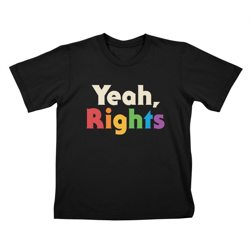 Yeah, Rights Kids T-Shirt by csw