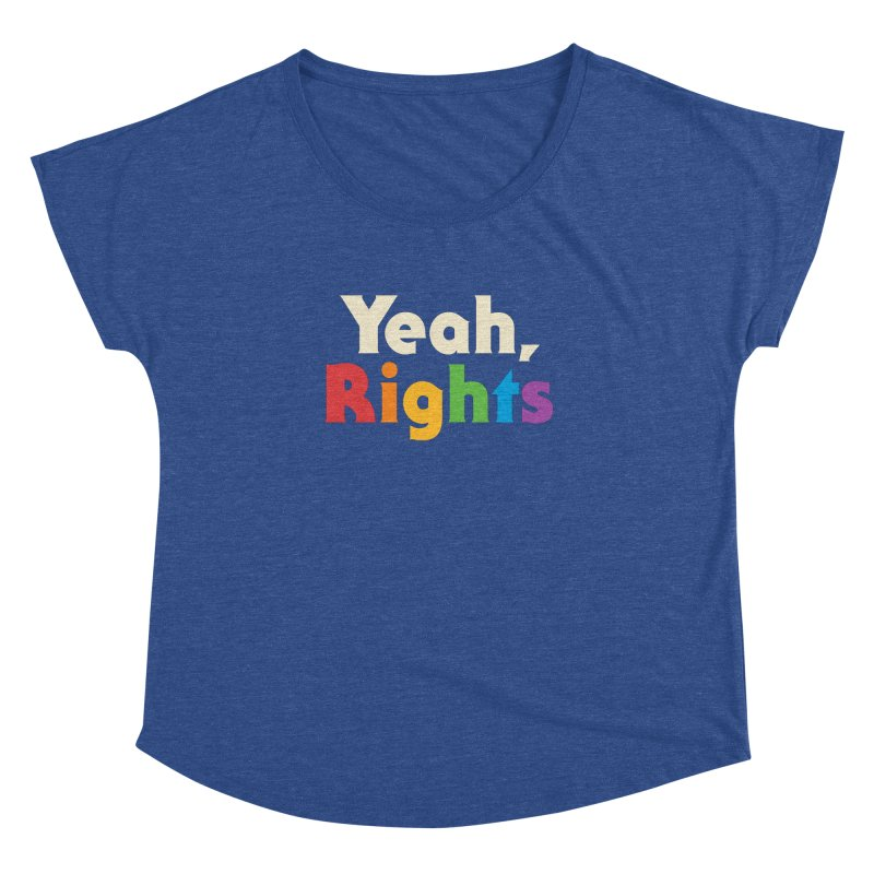 Yeah, Rights Women's Dolman by csw