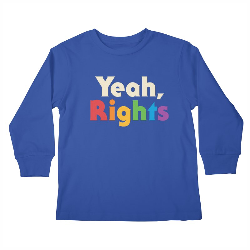 Yeah, Rights Kids Longsleeve T-Shirt by csw