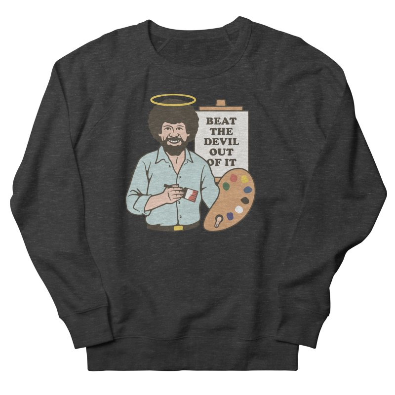 Beat the Devil Out of It Men's Sweatshirt by csw