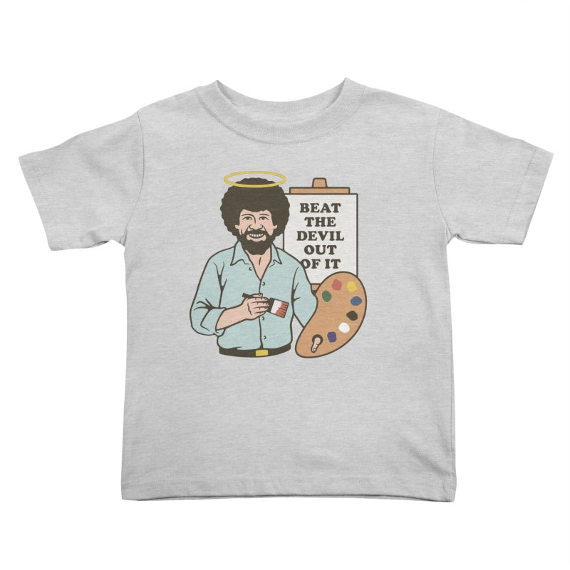 Beat the Devil Out of It Kids Toddler T-Shirt by csw