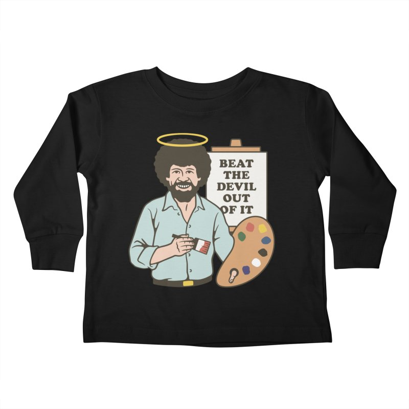 Beat the Devil Out of It Kids Toddler Longsleeve T-Shirt by csw