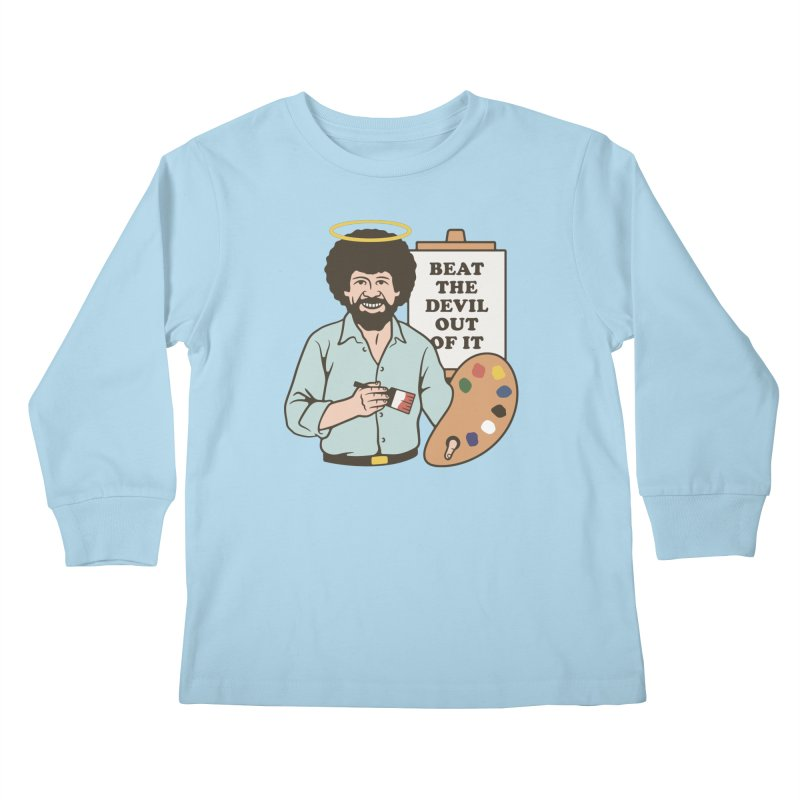 Beat the Devil Out of It Kids Longsleeve T-Shirt by csw