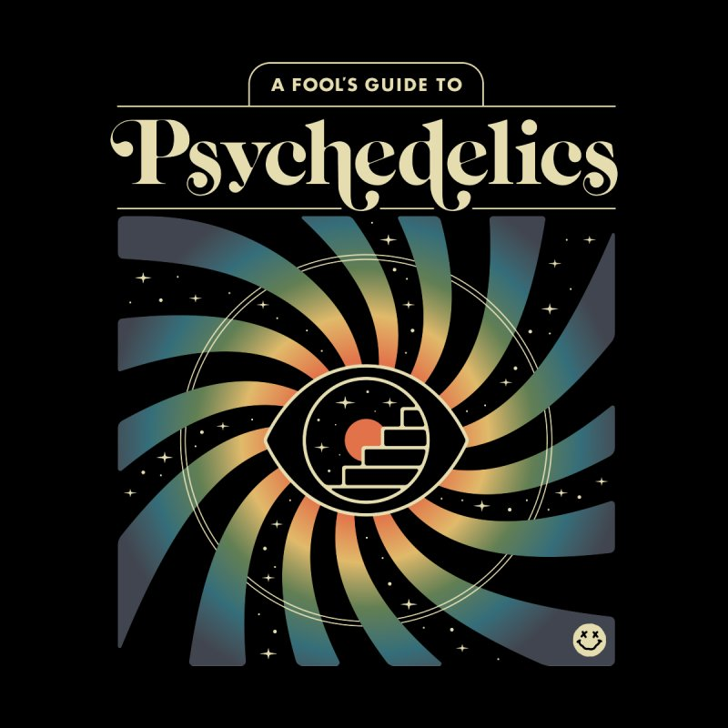 A Fool's Guide to Psychedelics Men's Tank by Cody Weiler