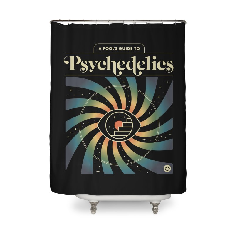 A Fool's Guide to Psychedelics Home Shower Curtain by csw