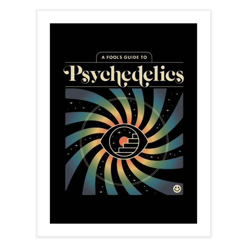 A Fool's Guide to Psychedelics Home Fine Art Print by csw