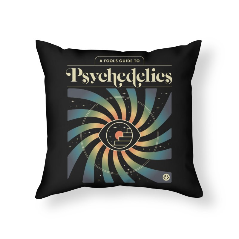 A Fool's Guide to Psychedelics Home Throw Pillow by csw