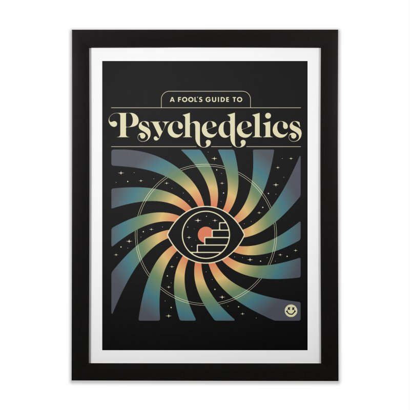 A Fool's Guide to Psychedelics Home Framed Fine Art Print by csw