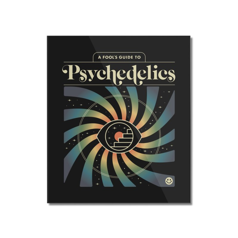 A Fool's Guide to Psychedelics Home Mounted Acrylic Print by csw