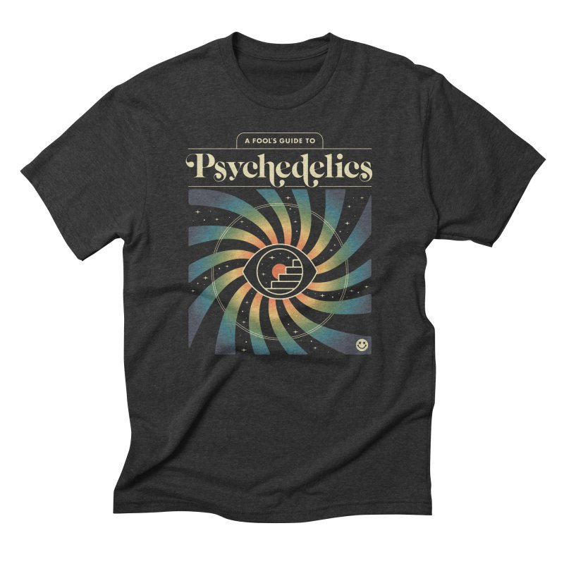 A Fool's Guide to Psychedelics in Men's Triblend T-Shirt Heather Onyx by Cody Weiler