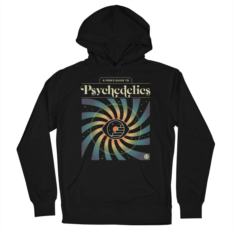 A Fool's Guide to Psychedelics Men's French Terry Pullover Hoody by csw