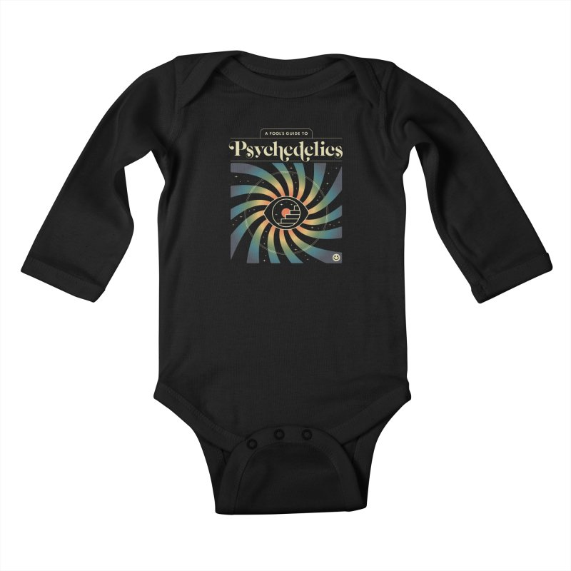 A Fool's Guide to Psychedelics Kids Baby Longsleeve Bodysuit by csw