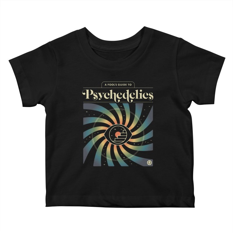 A Fool's Guide to Psychedelics Kids Baby T-Shirt by csw