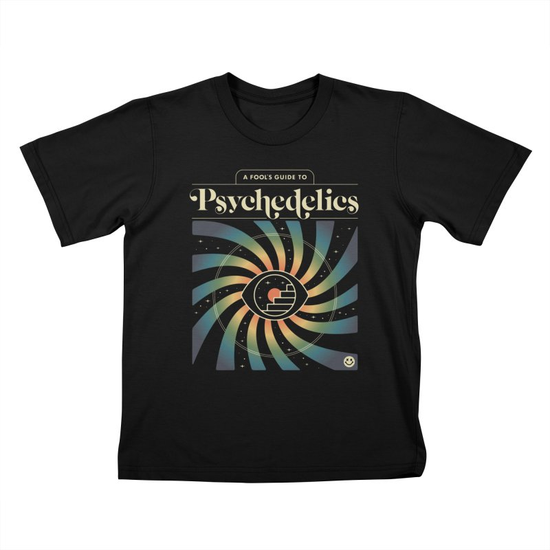 A Fool's Guide to Psychedelics Kids T-Shirt by csw