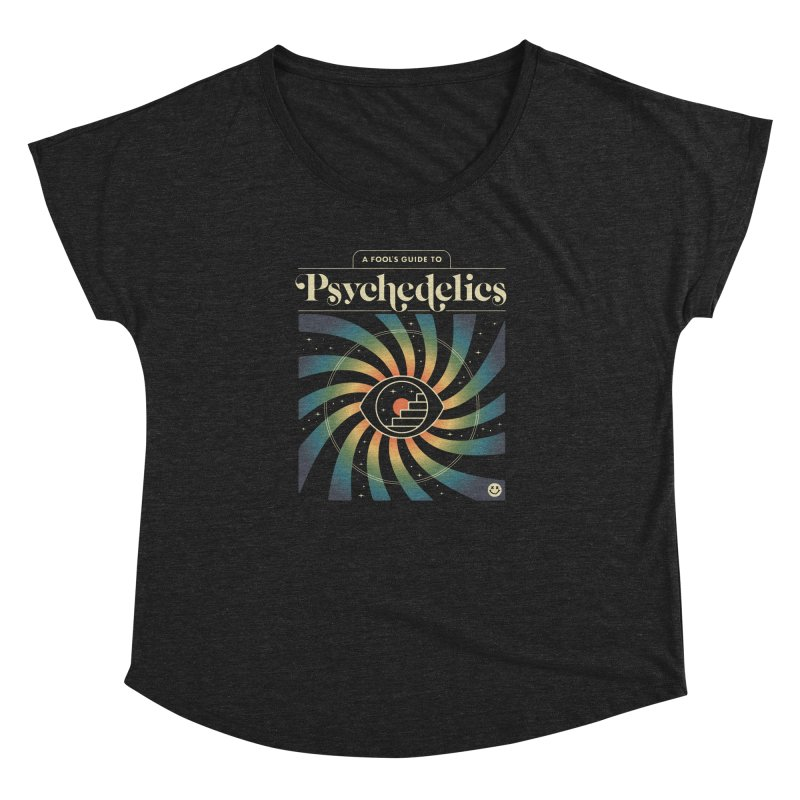 A Fool's Guide to Psychedelics Women's Dolman Scoop Neck by csw