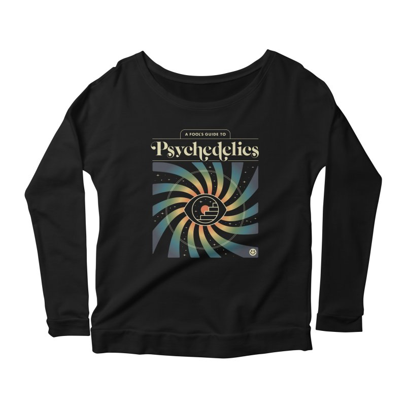 A Fool's Guide to Psychedelics Women's Scoop Neck Longsleeve T-Shirt by csw