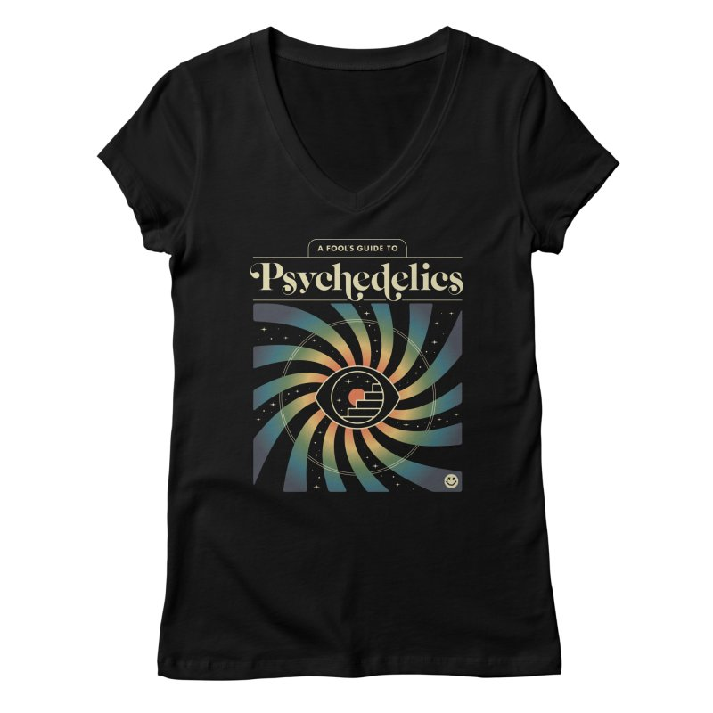 A Fool's Guide to Psychedelics Women's Regular V-Neck by csw