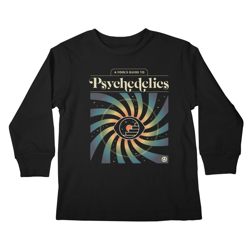 A Fool's Guide to Psychedelics Kids Longsleeve T-Shirt by csw