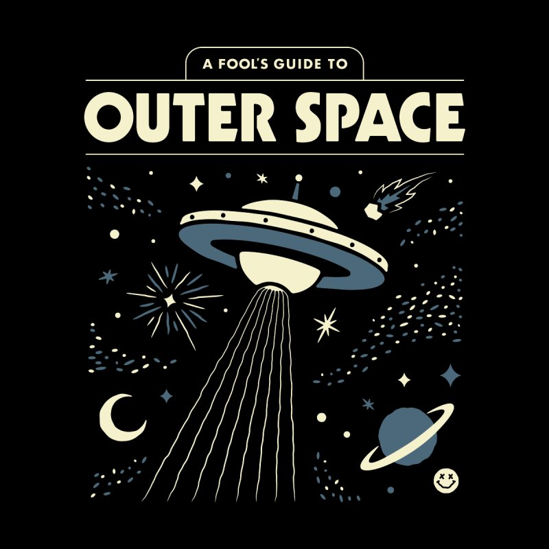 A Fool's Guide to Outer Space Women's T-Shirt by Cody Weiler