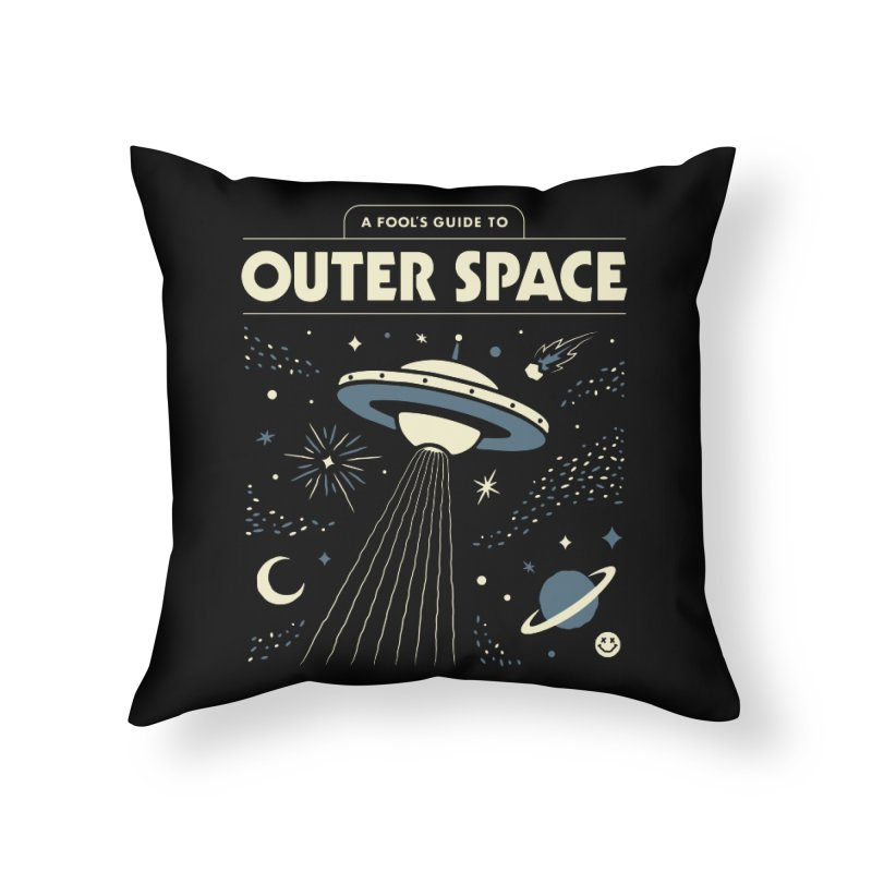 A Fool's Guide to Outer Space Home Throw Pillow by csw