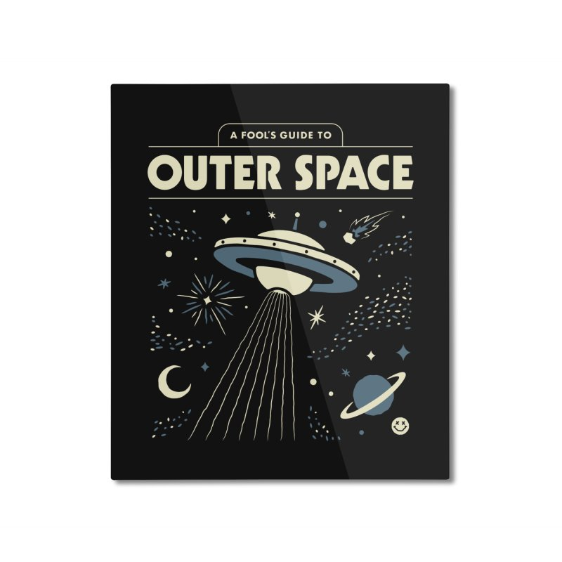 A Fool's Guide to Outer Space Home Mounted Aluminum Print by csw
