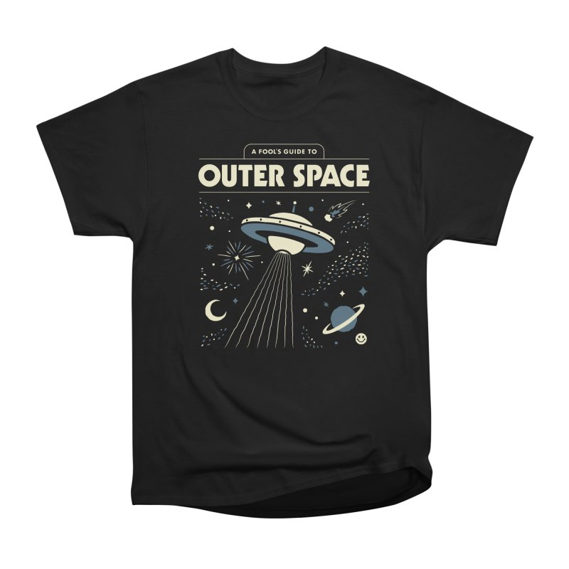 A Fool's Guide to Outer Space Women's Heavyweight Unisex T-Shirt by csw