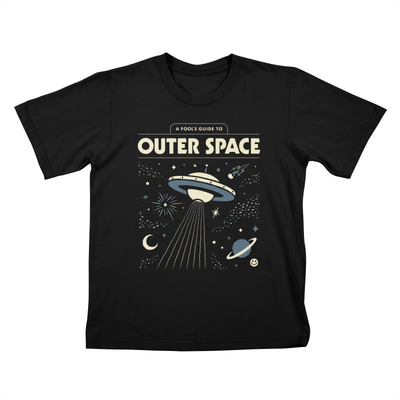 A Fool's Guide to Outer Space Kids T-Shirt by csw