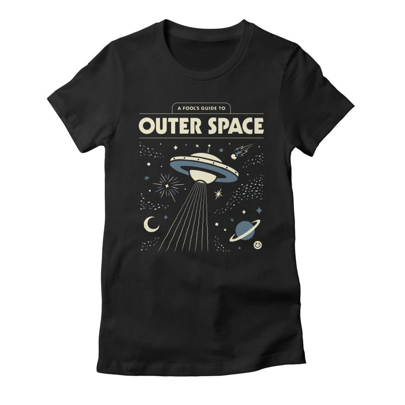A Fool's Guide to Outer Space Women's Fitted T-Shirt by csw