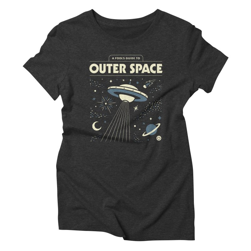 A Fool's Guide to Outer Space Women's Triblend T-Shirt by csw