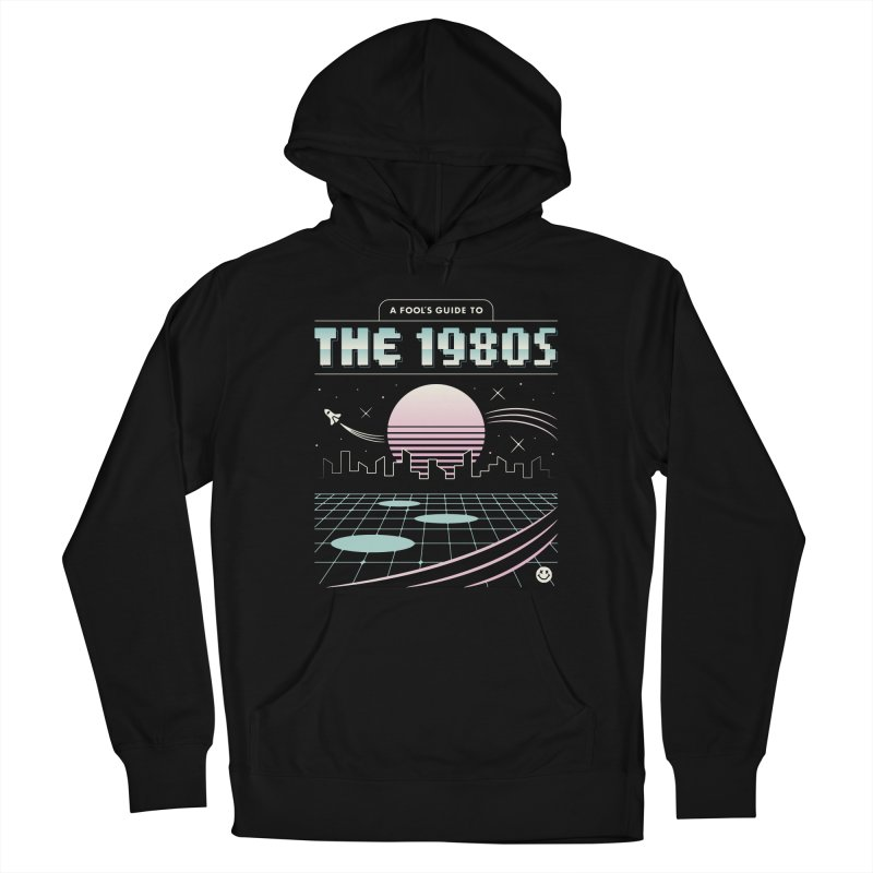 A Fool's Guide to the 1980s Men's Pullover Hoody by Cody Weiler