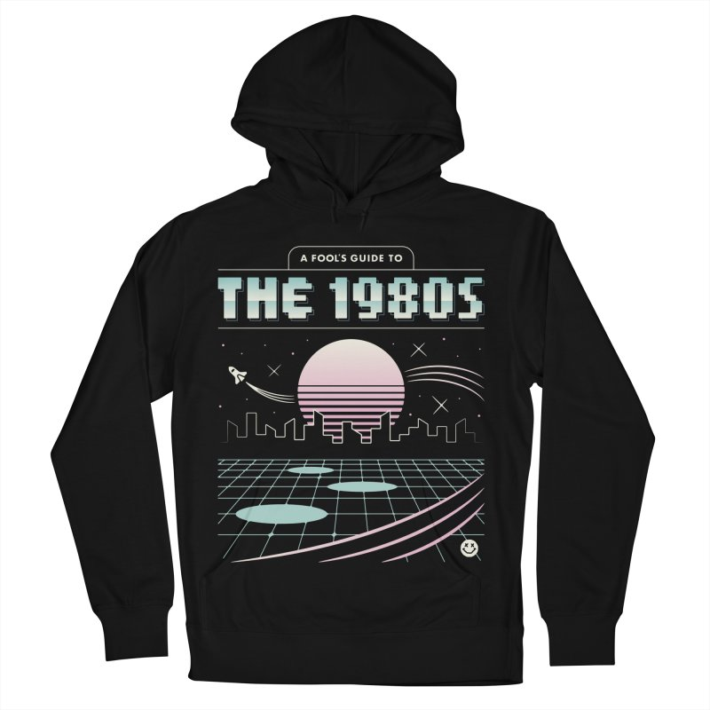A Fool's Guide to the 1980s Men's French Terry Pullover Hoody by csw
