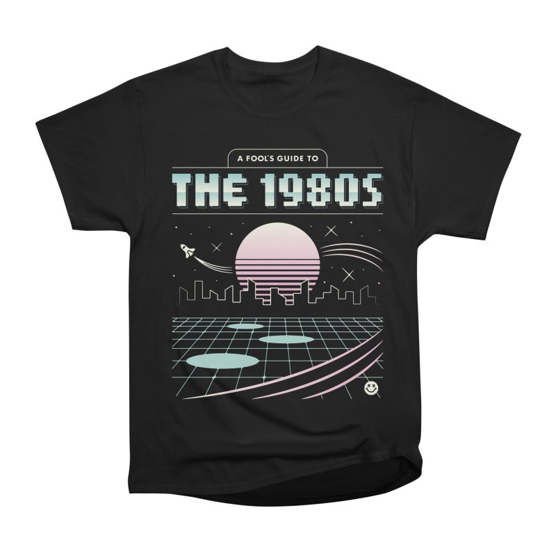 A Fool's Guide to the 1980s Women's Heavyweight Unisex T-Shirt by csw