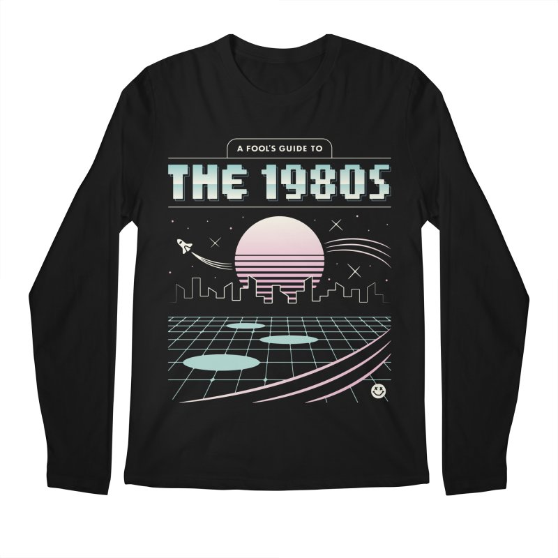 A Fool's Guide to the 1980s Men's Longsleeve T-Shirt by Cody Weiler