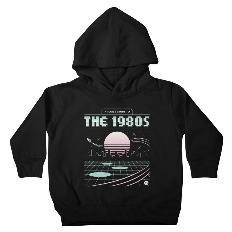 A Fool's Guide to the 1980s Kids Toddler Pullover Hoody by csw