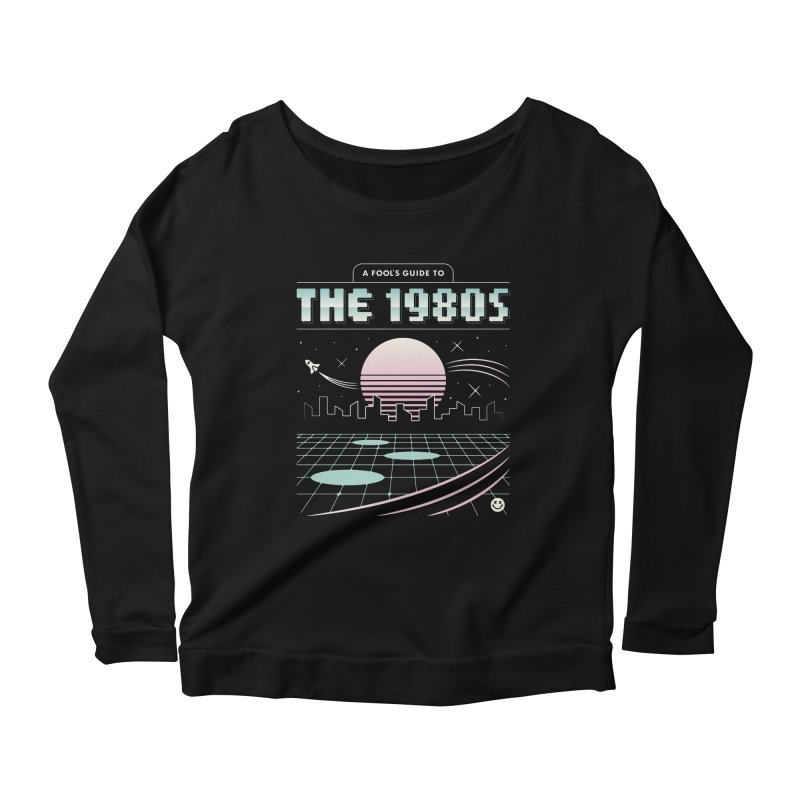 A Fool's Guide to the 1980s Women's Scoop Neck Longsleeve T-Shirt by csw