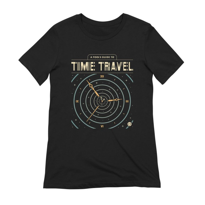 A Fool's Guide to Time Travel Women's Extra Soft T-Shirt by csw