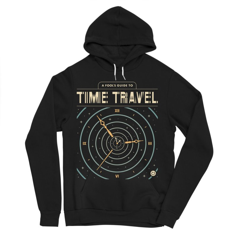 A Fool's Guide to Time Travel Women's Sponge Fleece Pullover Hoody by csw
