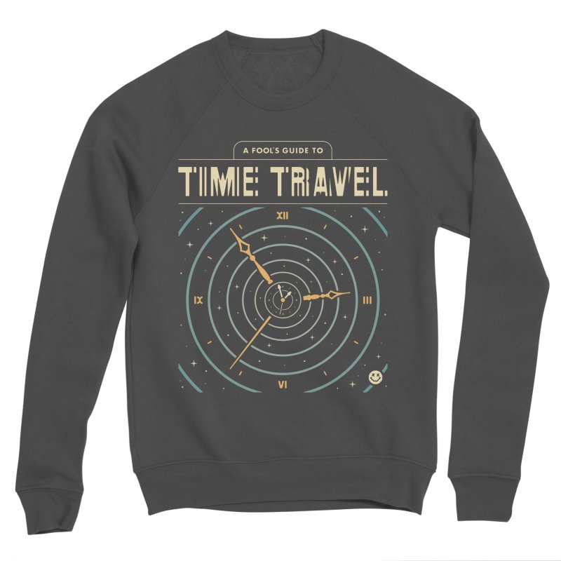 A Fool's Guide to Time Travel Men's Sponge Fleece Sweatshirt by csw