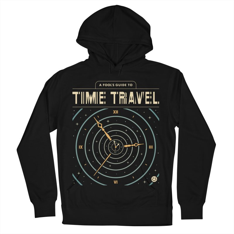 A Fool's Guide to Time Travel Women's French Terry Pullover Hoody by csw