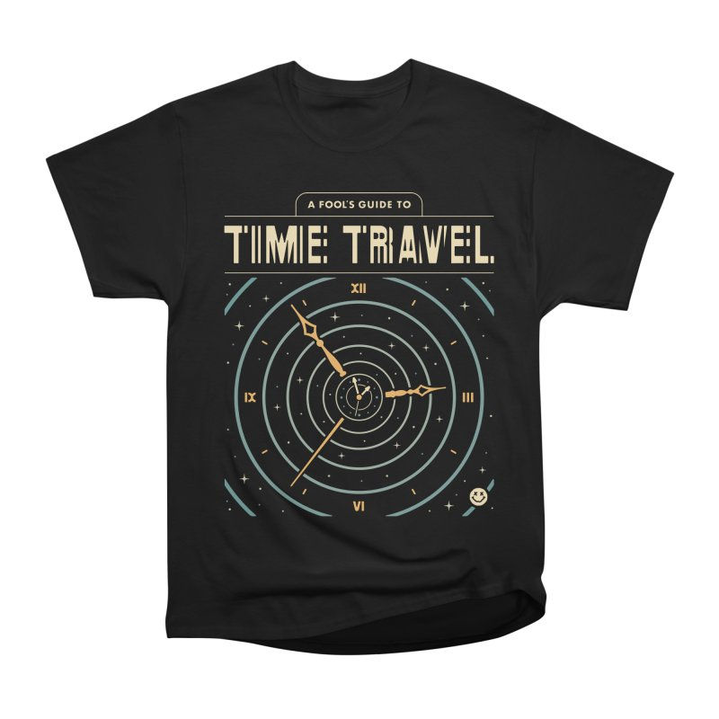 A Fool's Guide to Time Travel Women's Heavyweight Unisex T-Shirt by csw
