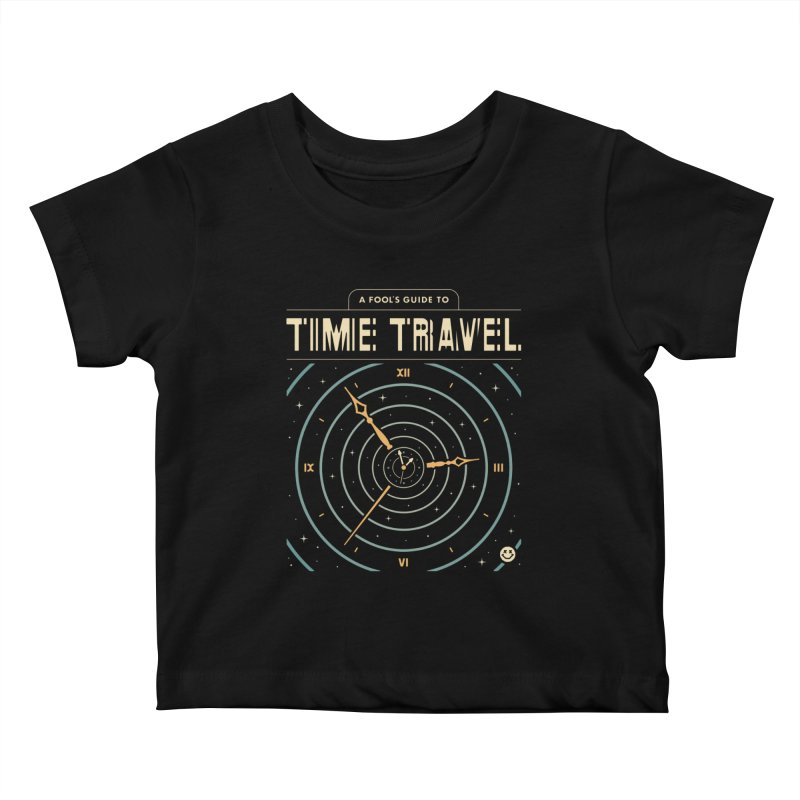 A Fool's Guide to Time Travel Kids Baby T-Shirt by csw