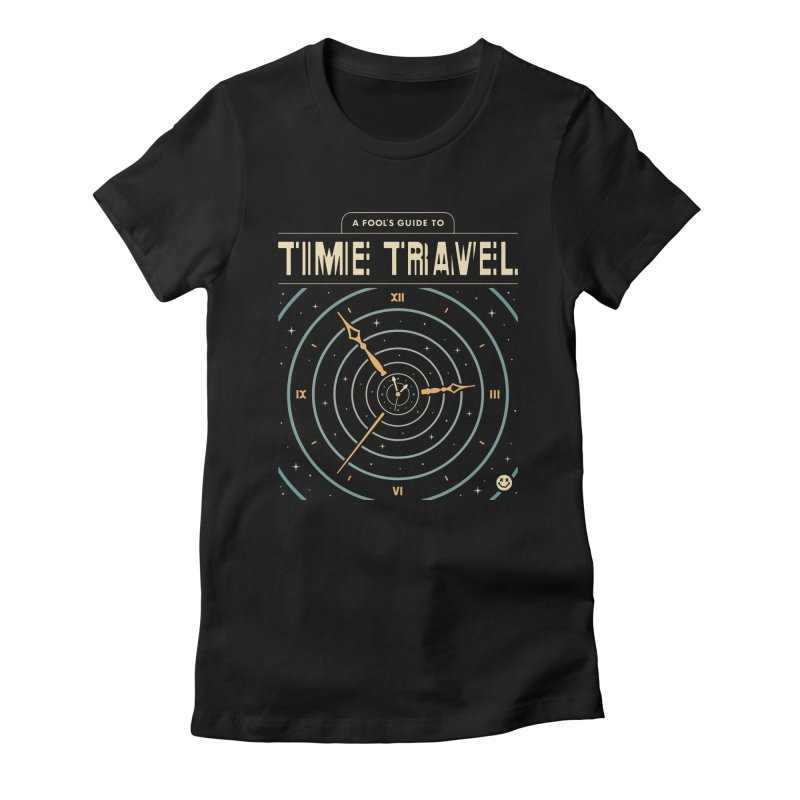 A Fool's Guide to Time Travel Women's T-Shirt by Cody Weiler